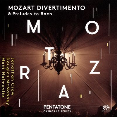 Mozart Divertimento & Preludes to Bach.jpg